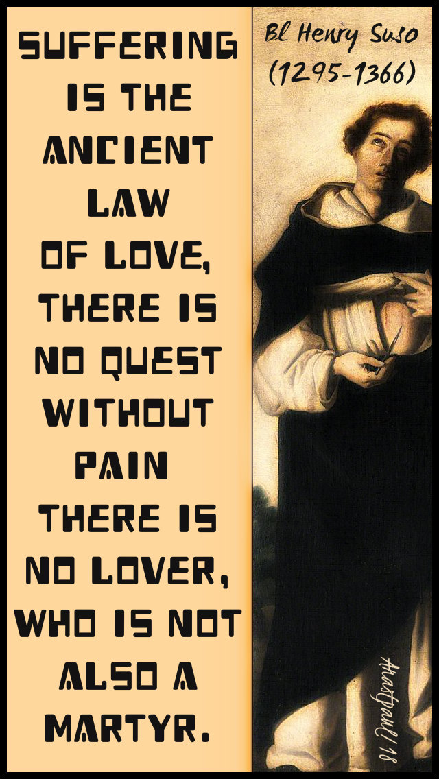 suffering is the ancient law of love - bl henry suso 23 jan 2019.jpg
