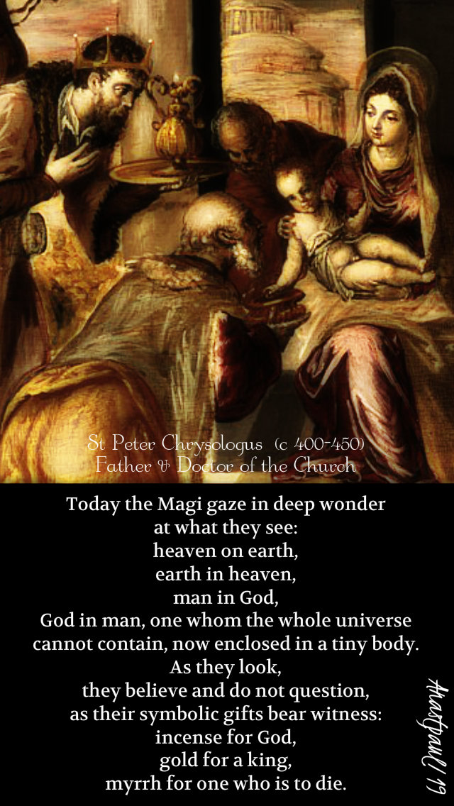 today the magi gaze in deep wonder - st peter chrysologus 6 jan 2019.jpg