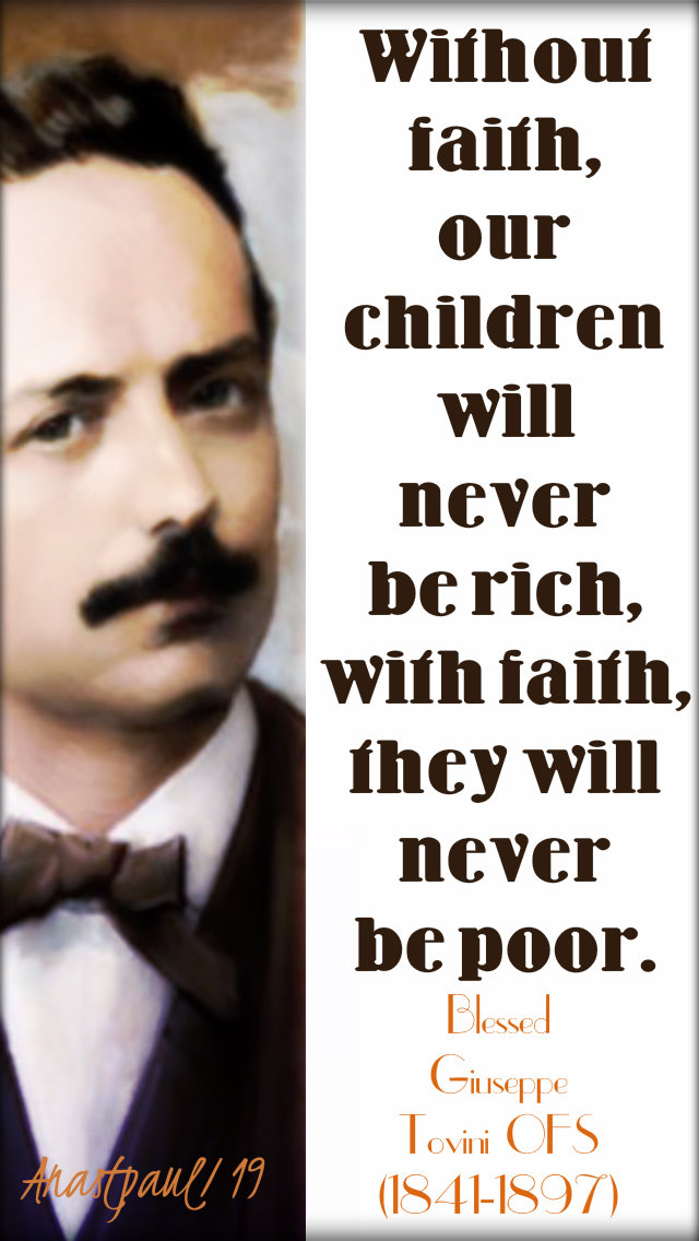 without faith our children will never be rich with faith they will never be poor bl giuseppe tovini 16 jan 2019.jpg