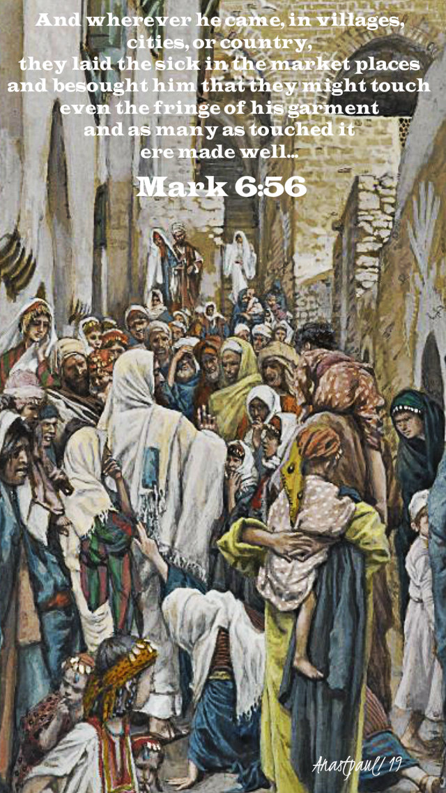 and wherever he came - mark 6 56 11 feb 2019 world day of the sick.jpg