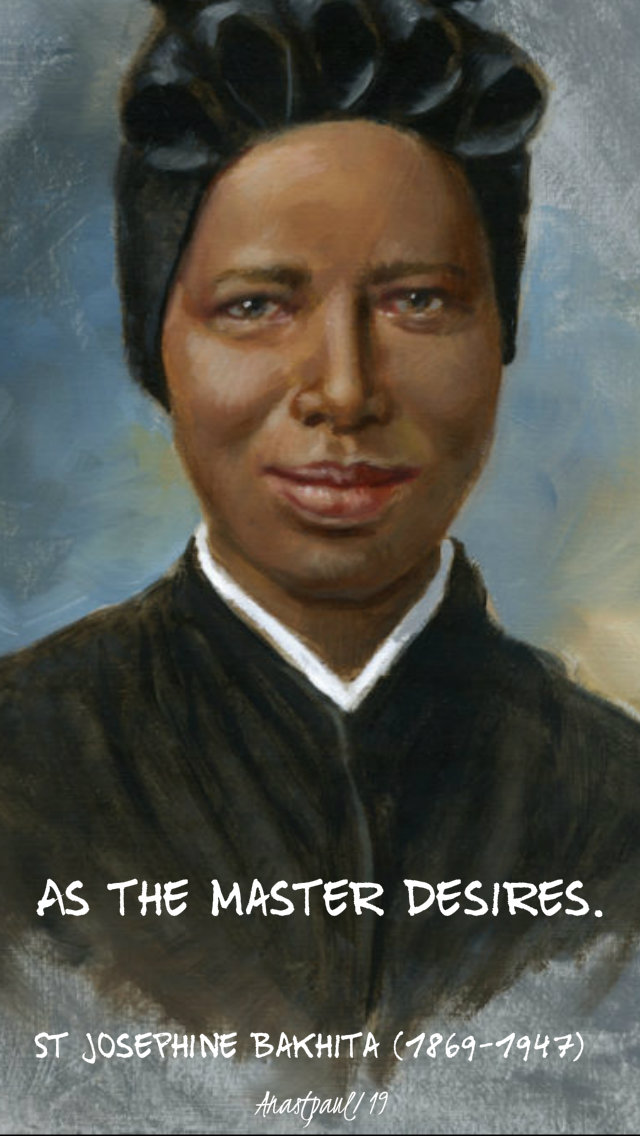 as the master desires st josephine bakhita - 8feb2019.jpg