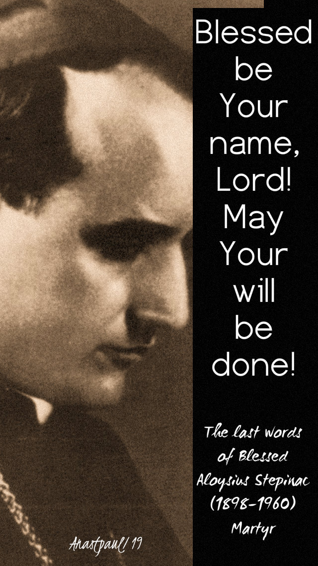 blessed be your name lord - bl aloysius stepinac 10 feb 2019