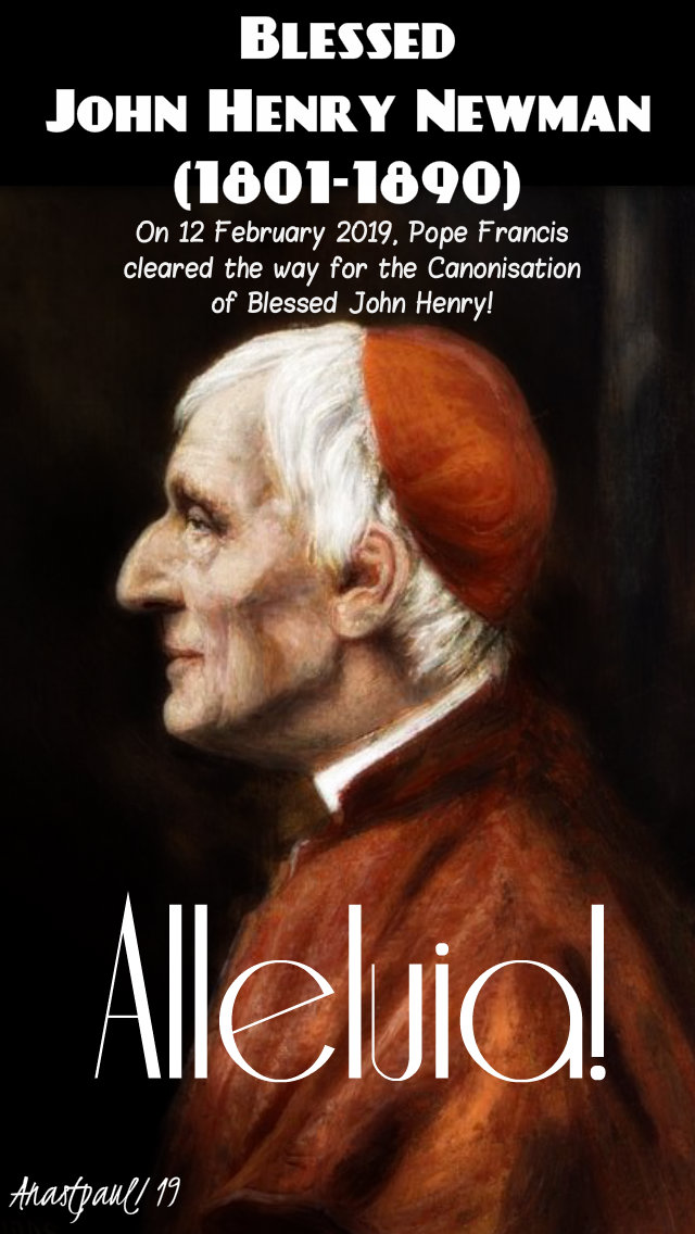 blessed john henry newman cleared for canonisation alleluia - 14 feb 2019.jpg