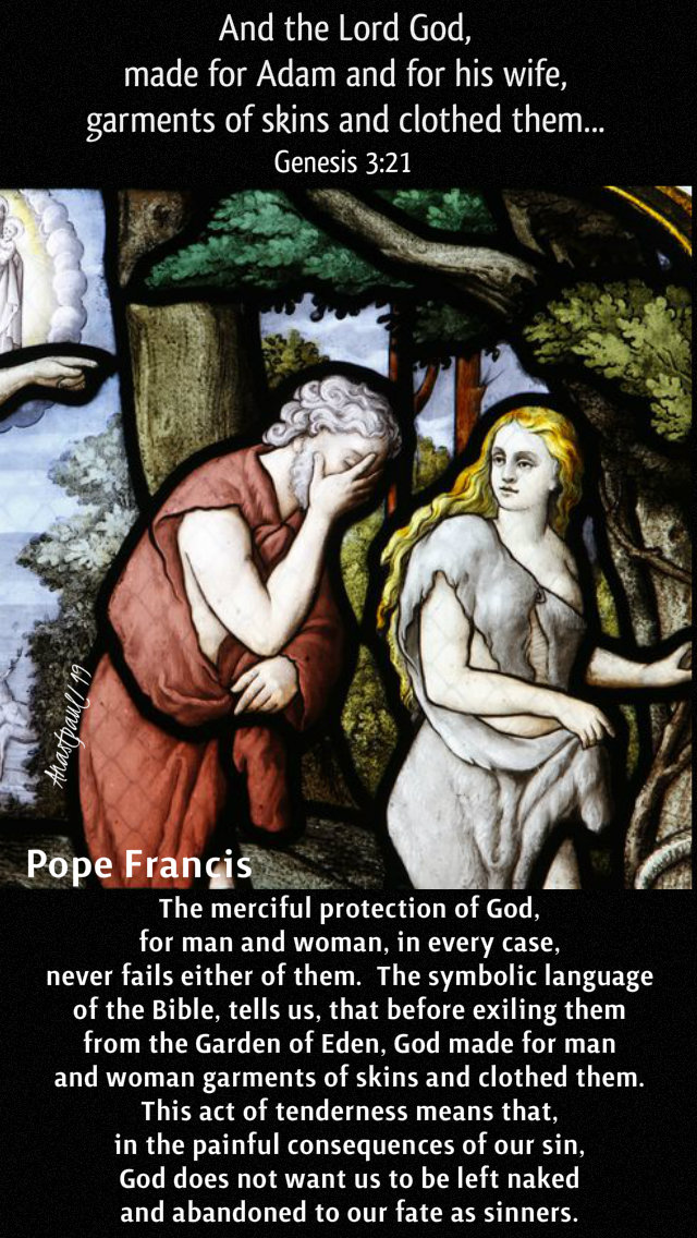 genesis 3 -21 and the lord god made for adman - the merciful protection - pope francis 16 feb 2019.jpg