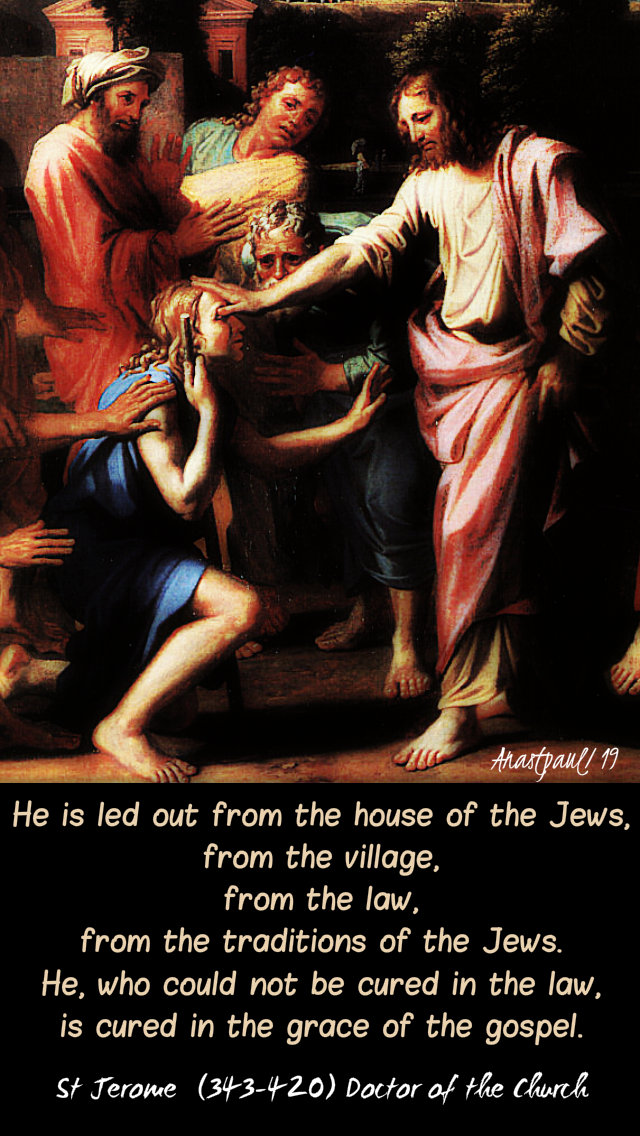 he is led out from the house of the jews - mark 8 25-26 20 feb 2019 st jerome.jpg