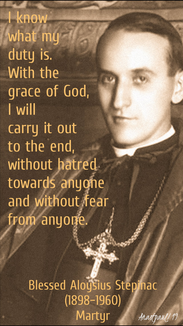 i know what my duty is - bl aloysius stepinac - 10 feb 2019.jpg