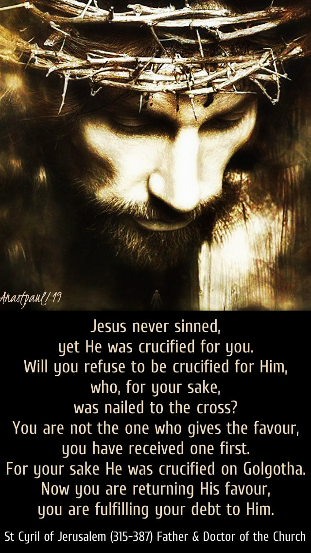 jesus never sinned yet he was crucified for you - st cyrilofjerusalem 7feb2019.jpg