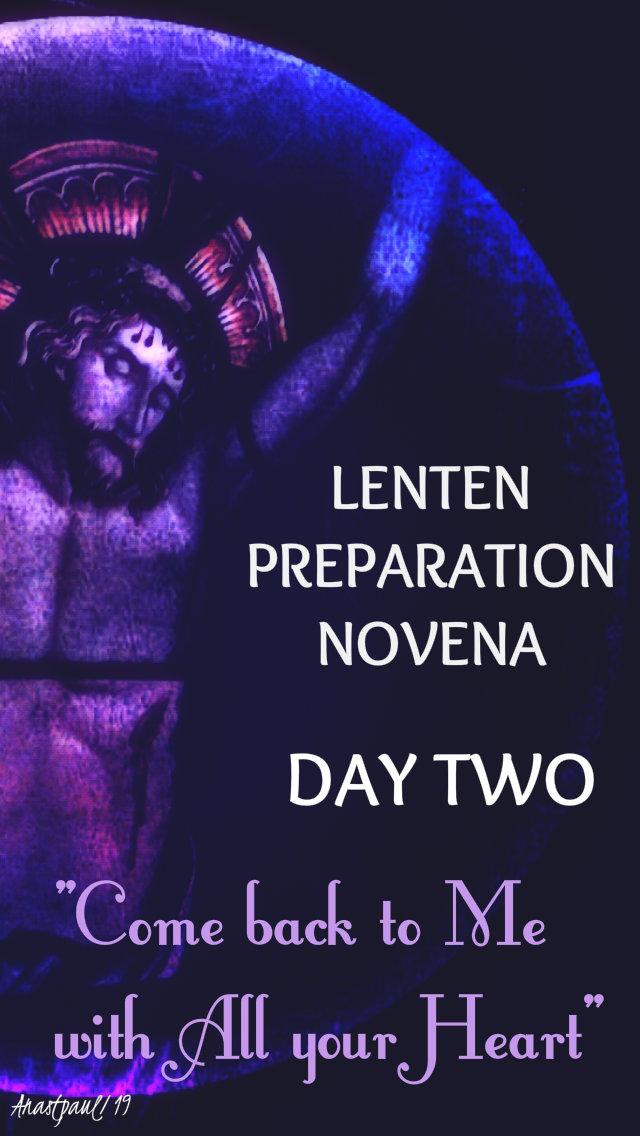 lenten prep novena day two - come back to me - 26 feb 2019.jpg