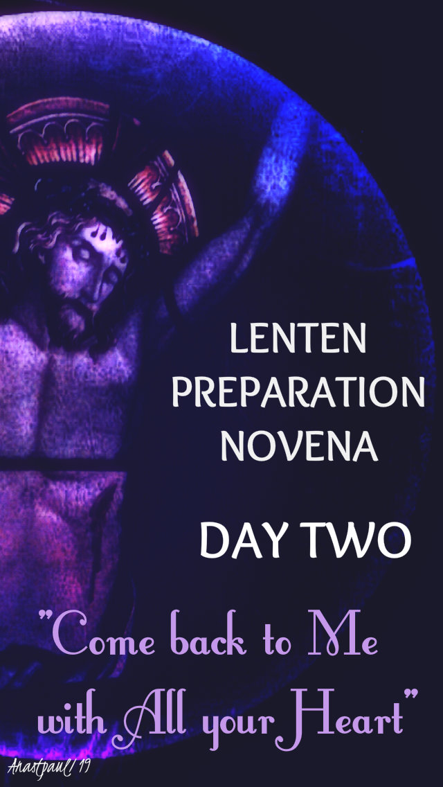 lenten prep novena day two - come back to me - 26 feb 2019.jpg