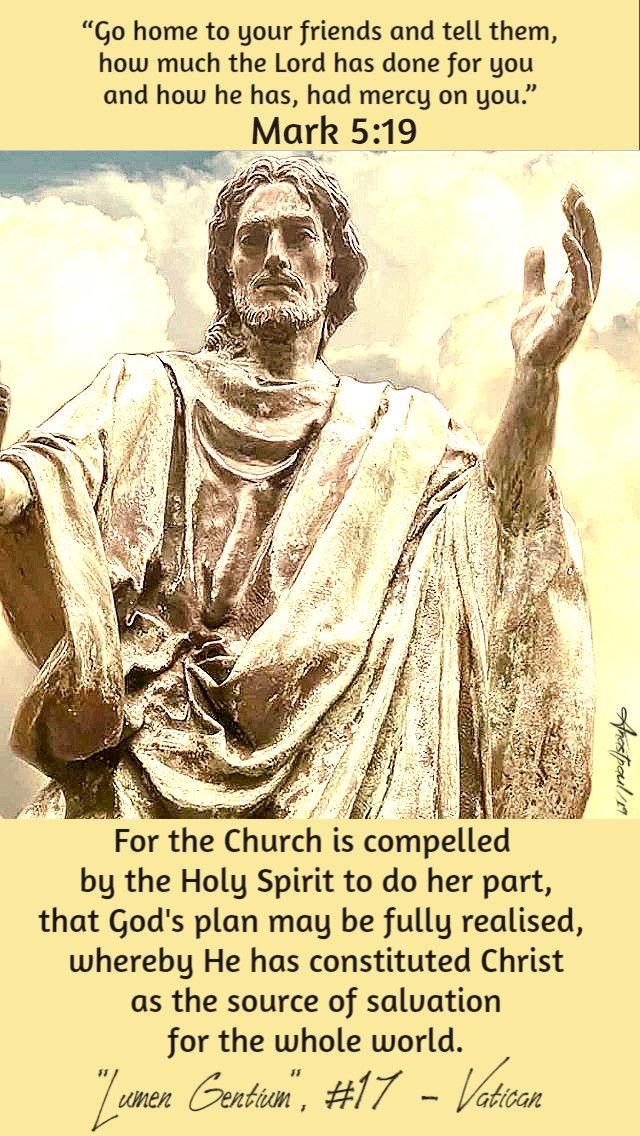 mark 5 19-go home to your friends - for the church is compelled -lumen gentium no 17 4 feb 2019.jpg