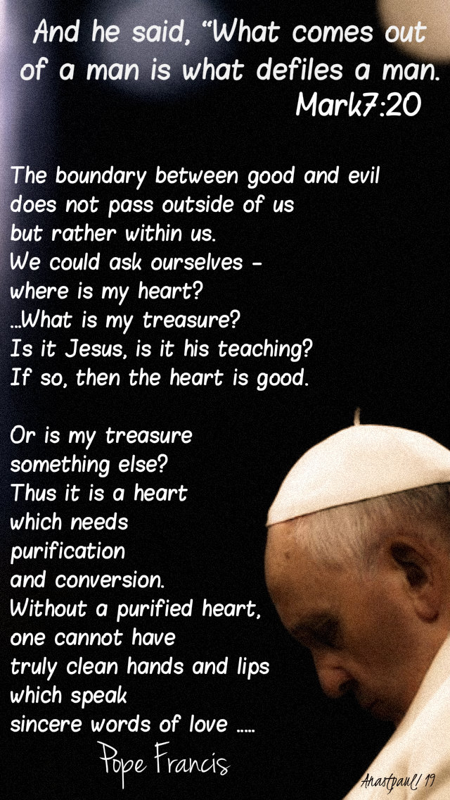 mark 7 20 what comes out of a man - the boundary between good and evil - pope francis 13feb2019.jpg