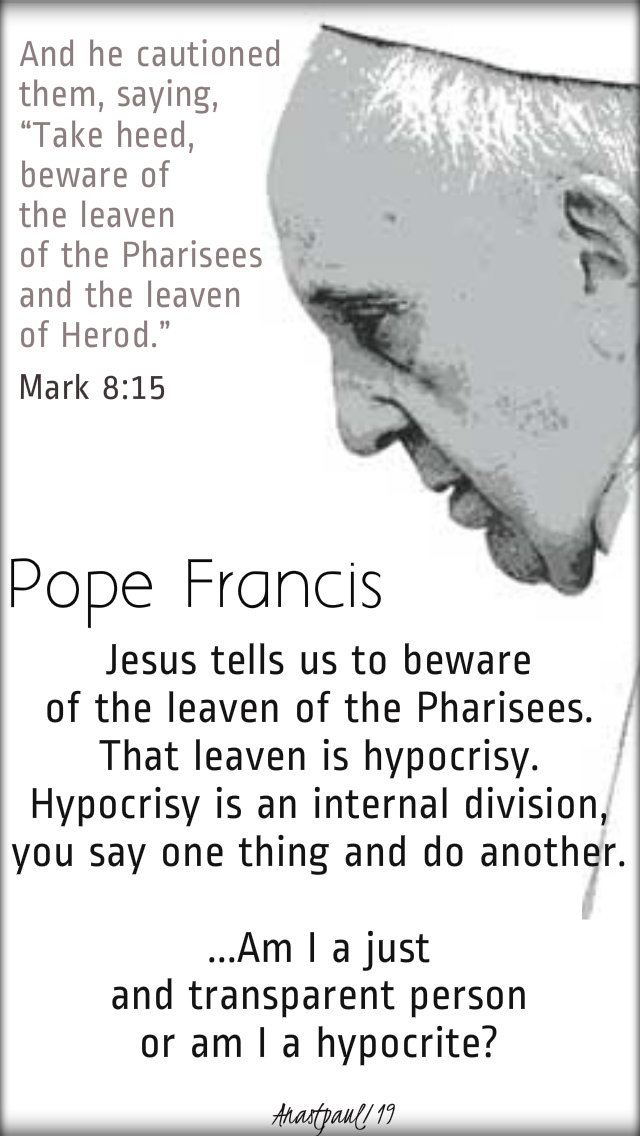 mark 8 15 take heed beware of the leaven - jesus tells us pope francis 19 feb 2019 no 2.jpg