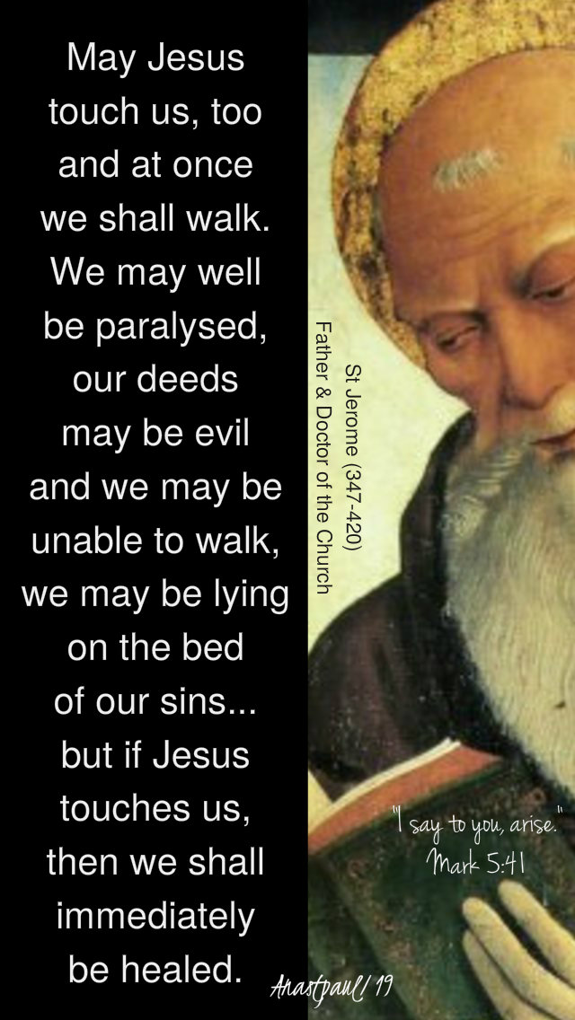 may jesus touch us too - st jerome - mark 5 41 - little girl i say to you - 5feb2019