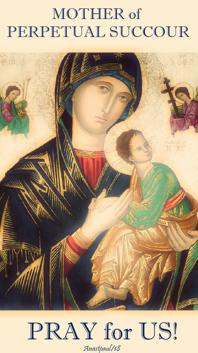 mother of perpetual succour - pray for us - 27 june 2018