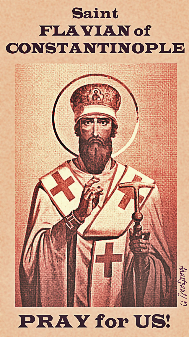 st flavian of constantinople pray for us 18 feb 2019