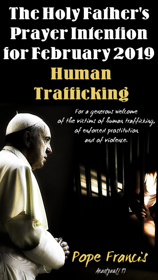 the holy father's prayer intention for feb 2019 human trafficking 1 feb 2019.jpg