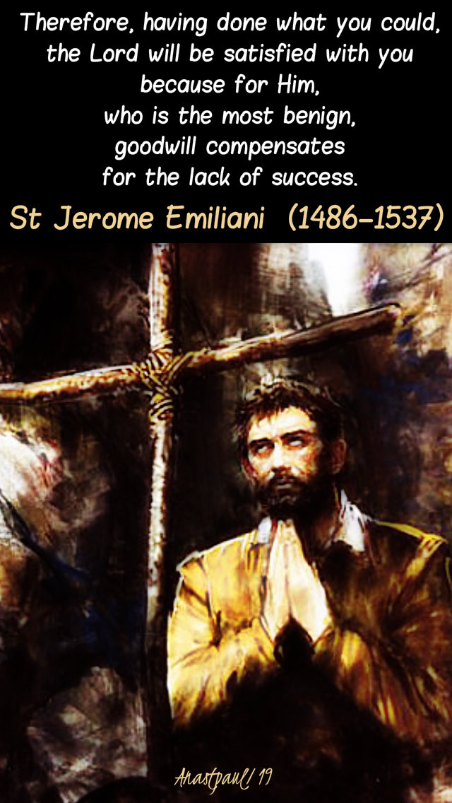 therefore having done what you could - st jerome emiliani 8 feb 2019.jpg