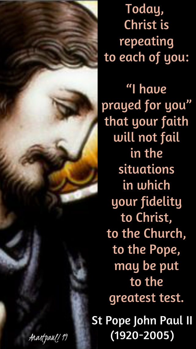 today christ is repeating to each one of you - st john paul 22feb2019 chair of peter.jpg
