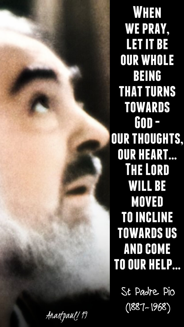 when we pray - st padre pio 12 feb 2019