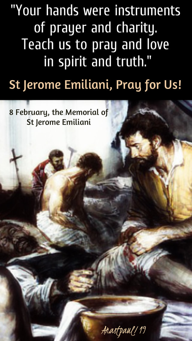 your hands were instruments of prayer and charity- st jerome emiliani - 8 feb 2019