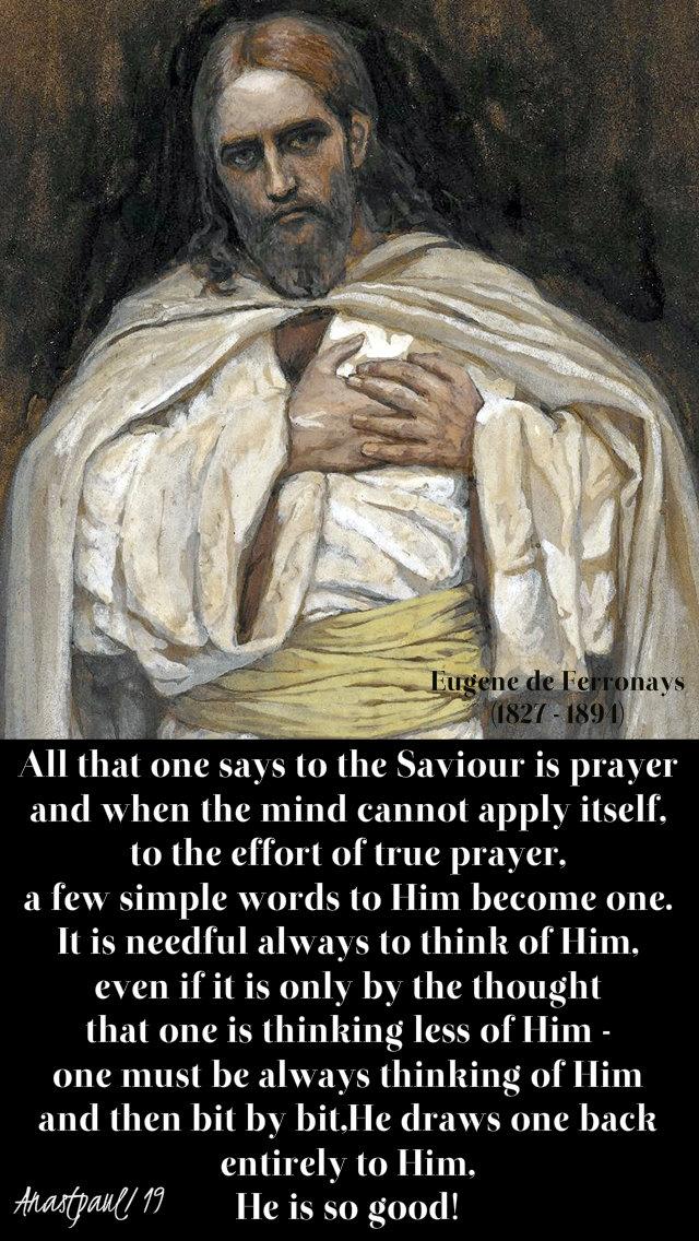 all-that-one-says-to-the-saviour-is-prayer-eugene-de-ferronays-9-jan-2019.jpg