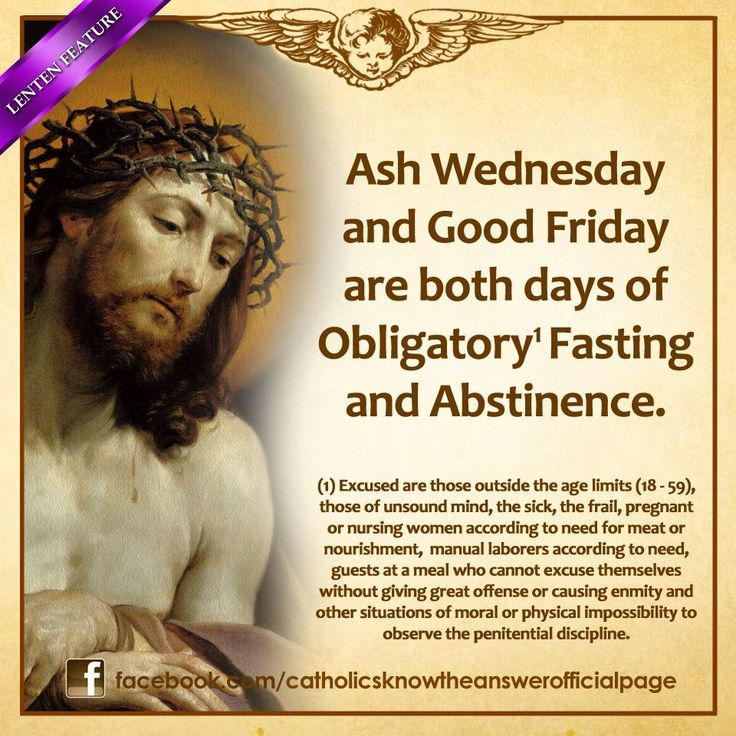 ash wed and good friday - days of fasting and abstinence