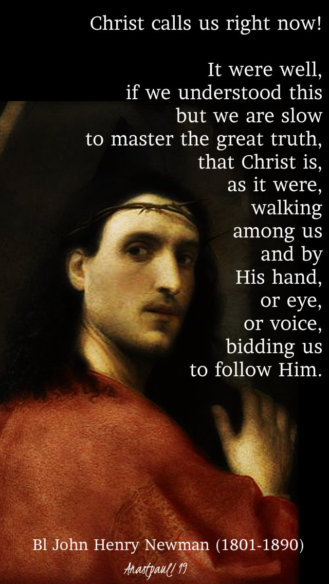 christ calls us right now - thurs 1st week lent - 14 march 2019 bl john henry newman.jpg