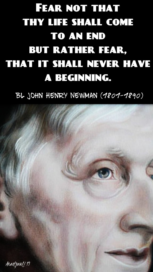 fear not that thy life - bl john henry newman 28 march 2019.jpg