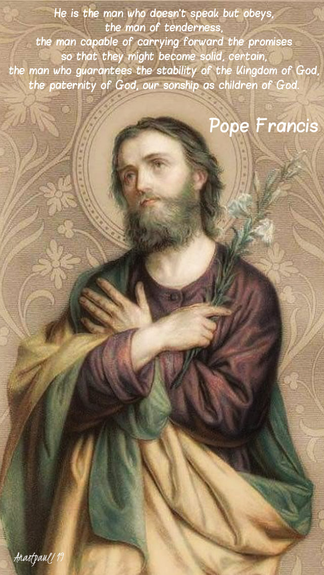 he is the man who doesn't speak but obeys - pope francis - 19 march 2019 st joseph.jpg