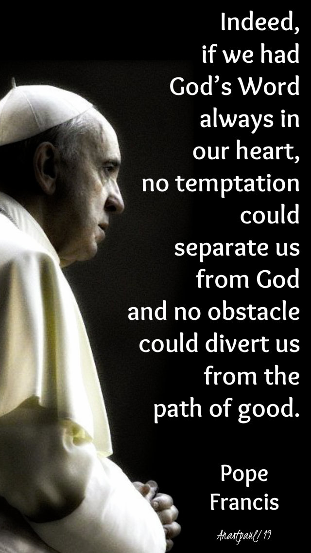 indeed if we had god's word - pope francis - 10 march 2019 1st sun of lent