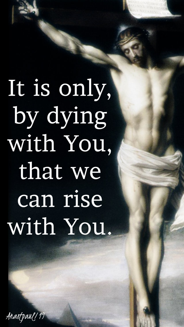 it is only by dying with christ - mother teresa - 7 march 2019.jpg