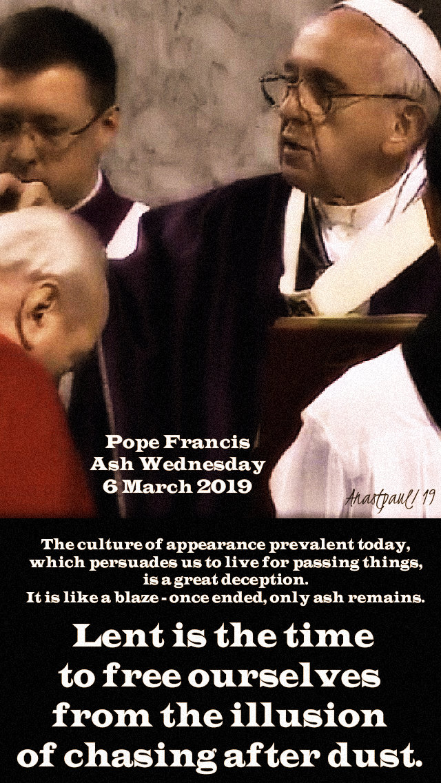 lent is the time to free ourselves - pope francis ash wed 6 march 2019 - 8 march 2019.jpg