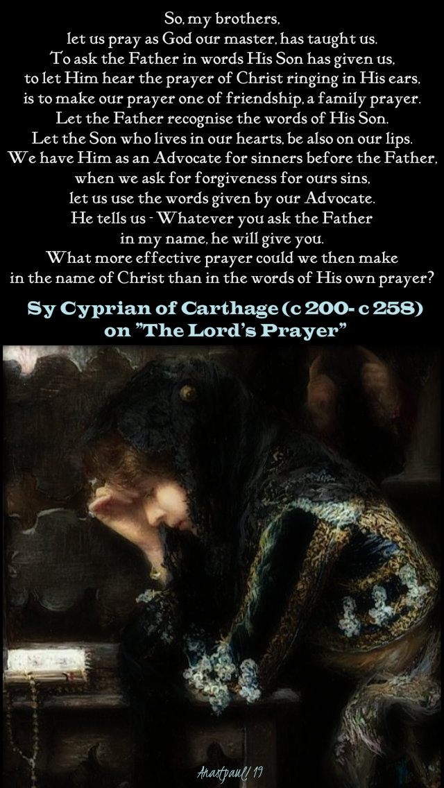 let us pray as god our master has taught us - st cyprian 12 march 2019 lenten thoughts no 2