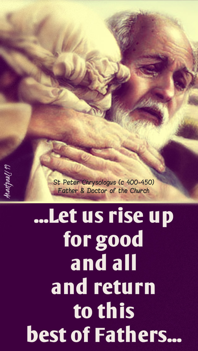 let us rise up for good and all - st peter chrysologus - 4th sund laetare sun 31 march 2019.jpg