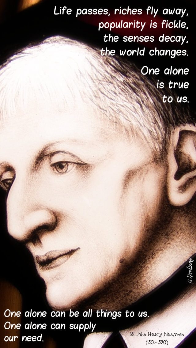 life passes riches fly by - one alone - bl john henry newman 28 march 2019.jpg