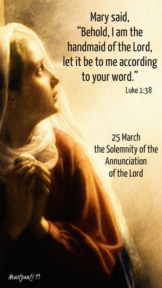 luke 1 38 mary said - solemnity of the annunciation 25 march 2019