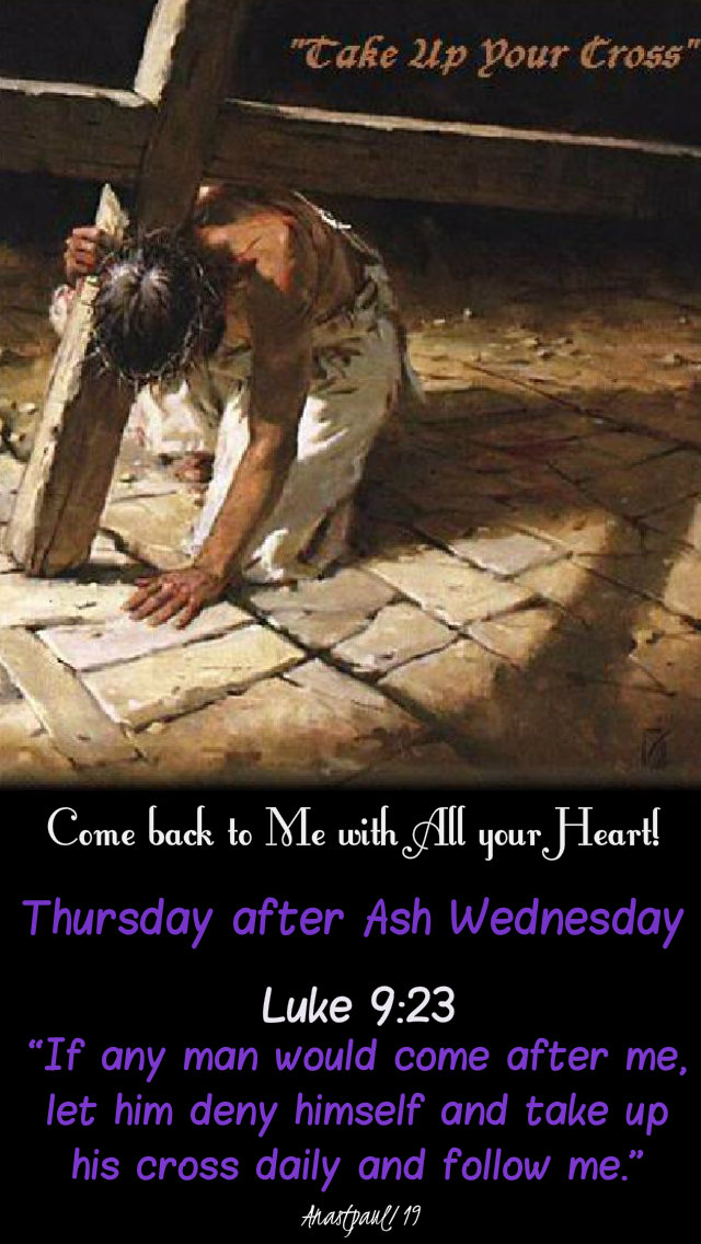luke 9 23 thurs after ash wed - if any man will come after me - 7 march 2019.jpg