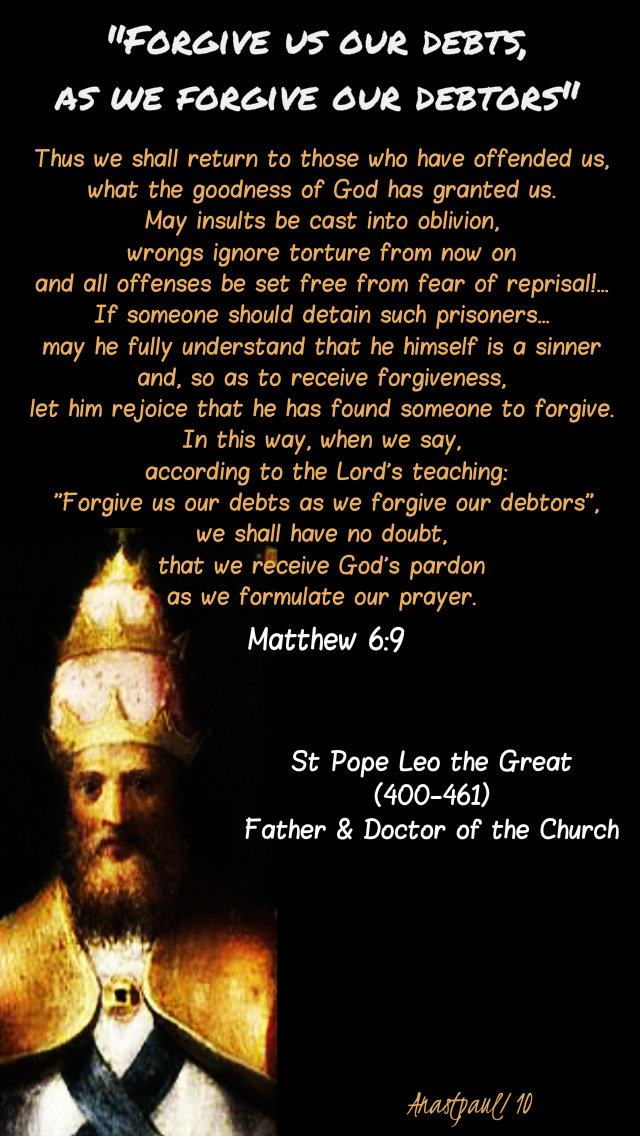 matthew 6 9 forgive us our debts - st pope leo - thus we shall return to those 12 march 2019.jpg