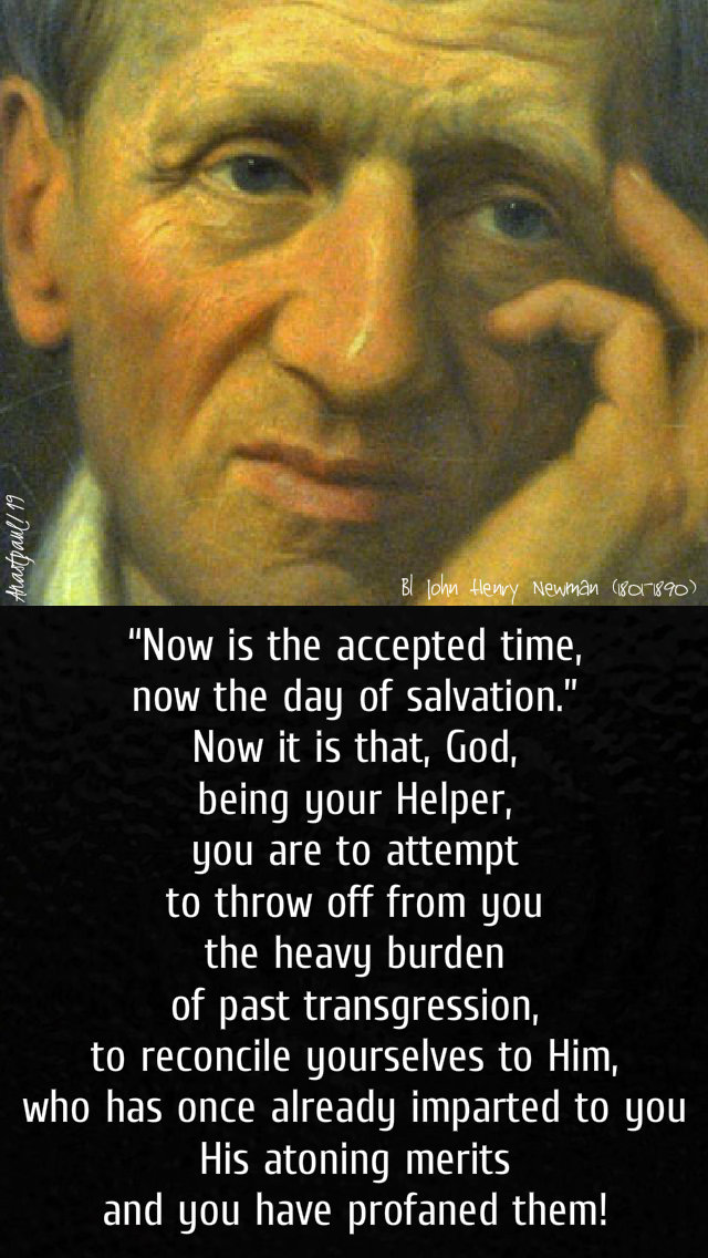 now is the accepted time -bl-j-h-newman- 2 march 2019.jpg