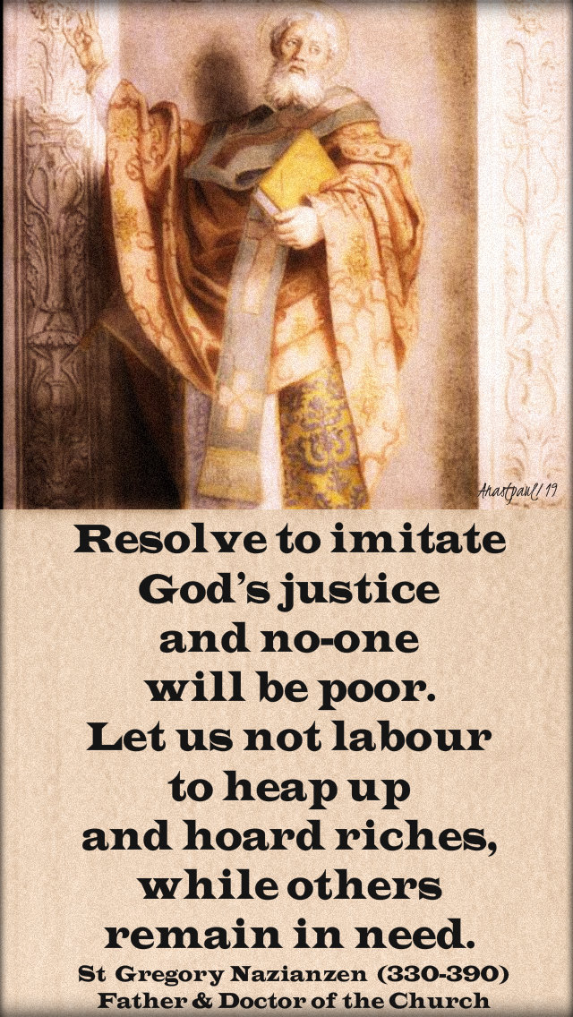 resolve to imitate god's justice and noone will be poor - st gregory of nazianzen 11 march 2019 1st mond of lent.jpg