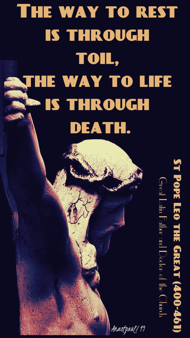 the way to rest is through toil the way to life is through death 17 march 2019.jpg