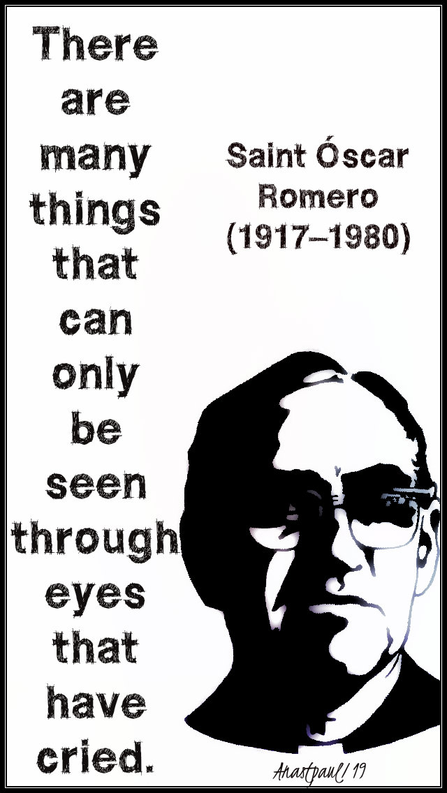 there are many things that can only be seen - st oscar romero 24 march 2019.jpg