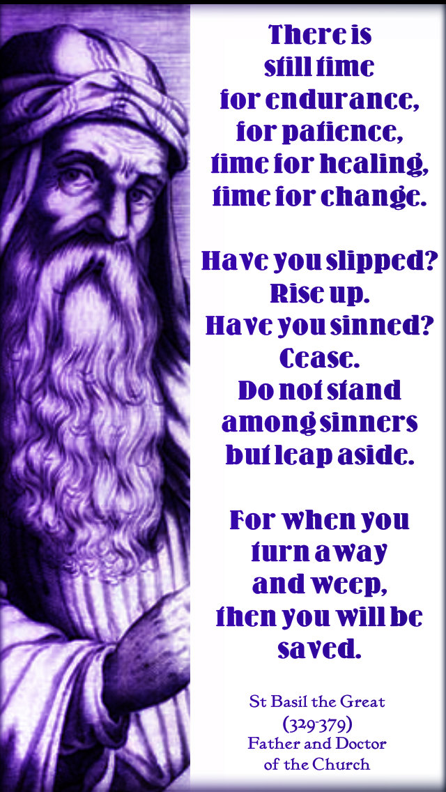 THERE Is still time for endurance, time for healing...st basil the great - lent novena 2 march 2019.jpg