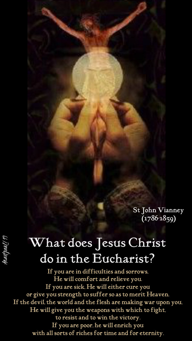 what does jesus christ do in the eucharist - st john vianney - sun reflection 10 march 2019