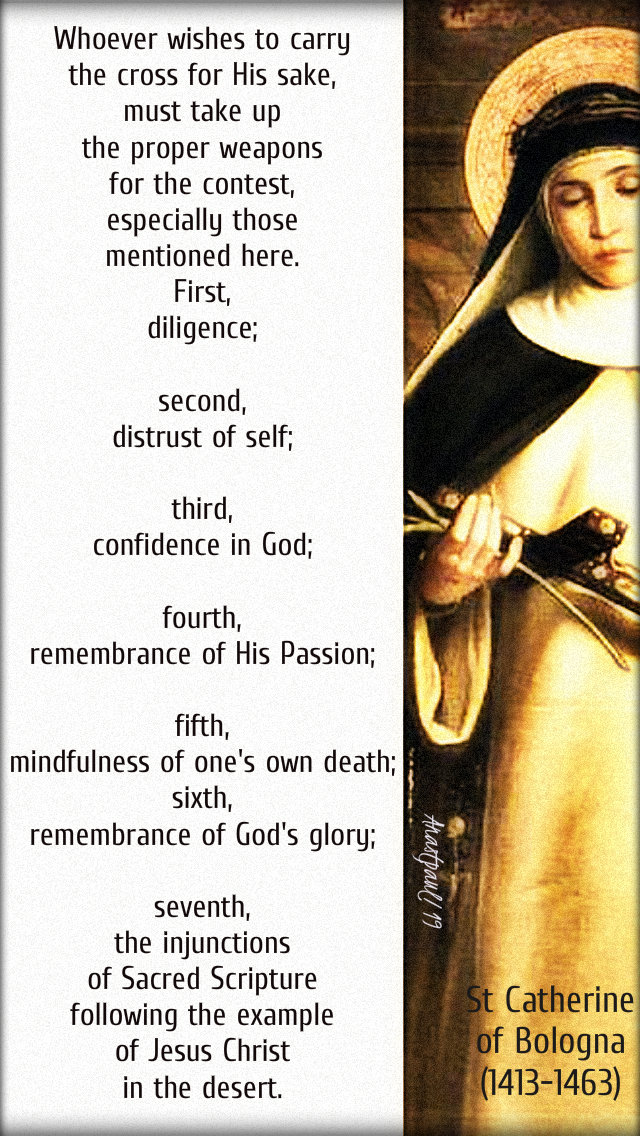 whoever wishes to carry the cross for his sake - st catherine of bologna - 9 march 2019.jpg