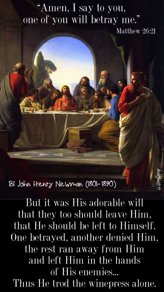 amen is ay to you one of you will betray me mt 26 21 but it was his adorable will - 17 april 2019 bl john henry newman.jpg