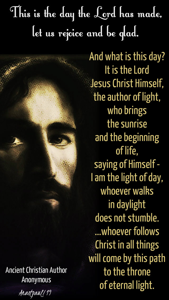 and what is this day - it is the lord jesus christ himself - anon - 24 april 2019 wed easter octave.jpg