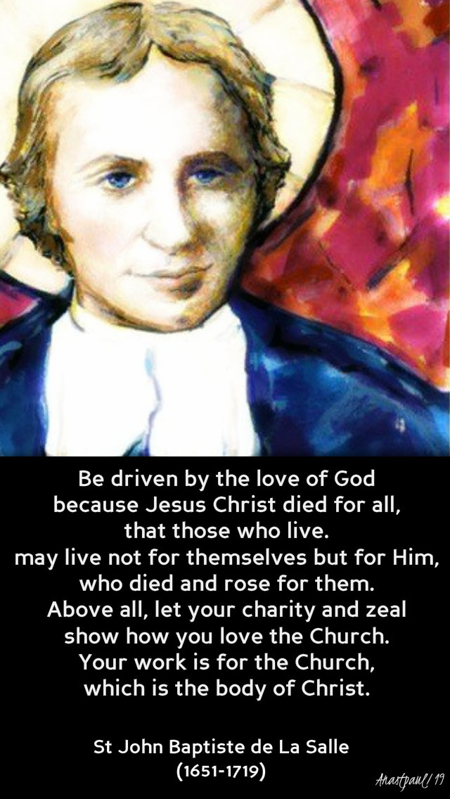 be driven by the love of god - st john baptsiste de la salle 7 april 2019.jpg