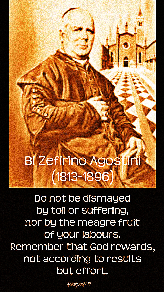 do not be dismayed by the meagre fruits - bl sefirino agostino 6 april 2019.jpg
