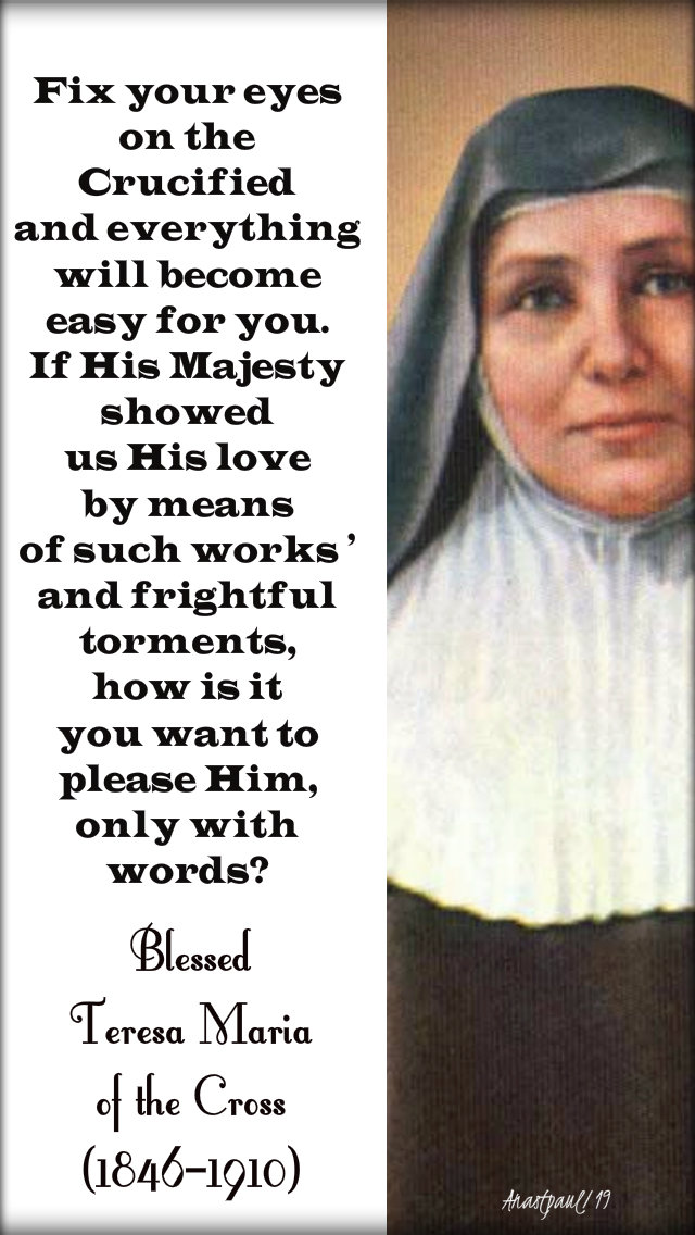 fix your eyes on the crucified - bl teresa maria of the cross 23 april 2019.jpg